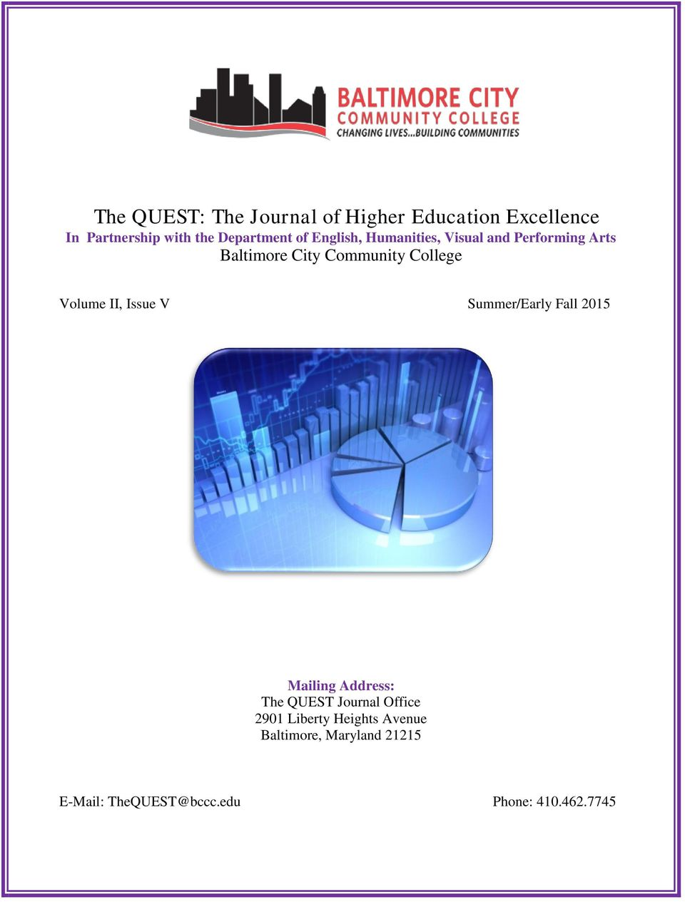 Volume II, Issue V Summer/Early Fall 2015 Mailing Address: The QUEST Journal Office 2901