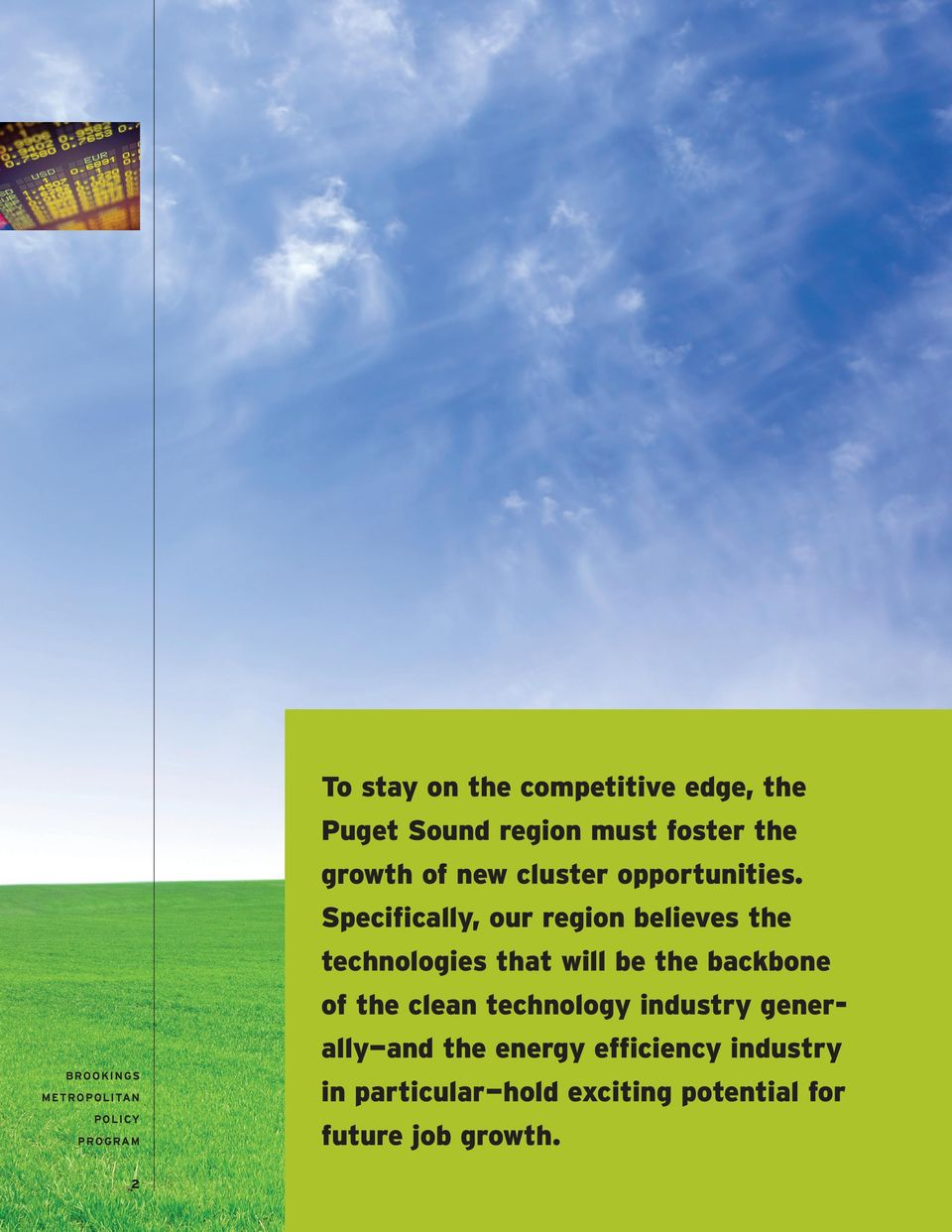 Specifically, our region believes the technologies that will be the backbone of the clean