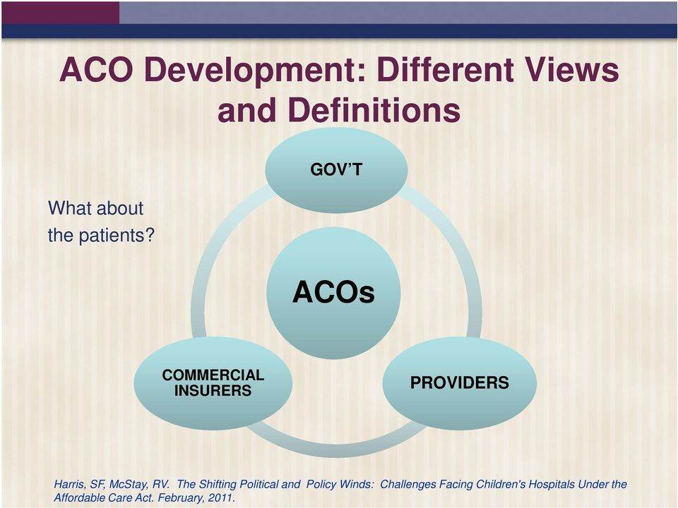 GOV T ACOs COMMERCIAL INSURERS PROVIDERS Harris, SF, McStay, RV.