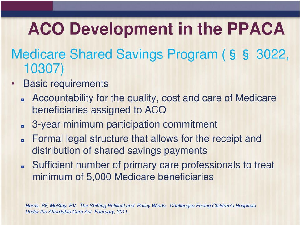 distribution of shared savings payments Sufficient number of primary care professionals to treat minimum of 5,000 Medicare beneficiaries