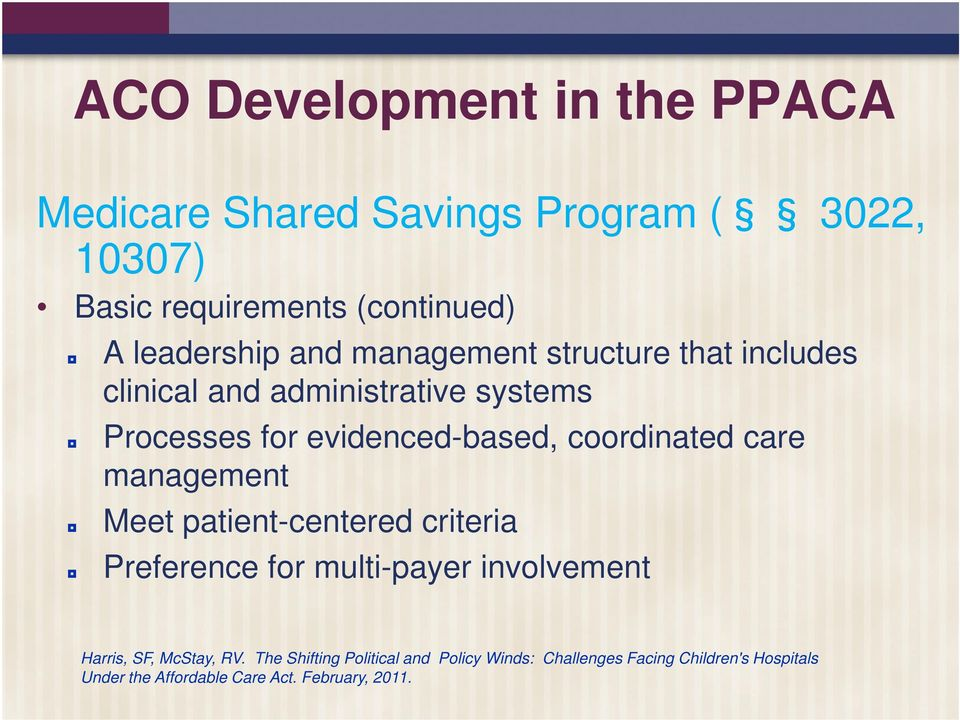 coordinated care management Meet patient-centered criteria Preference for multi-payer involvement Harris, SF, McStay,