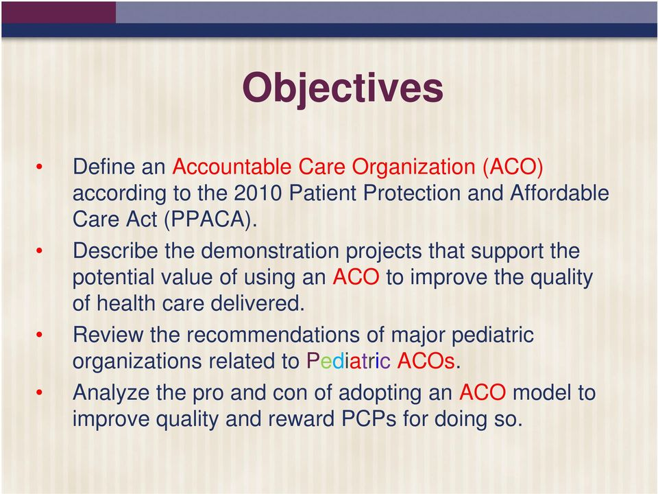 Describe the demonstration projects that support the potential value of using an ACO to improve the quality of