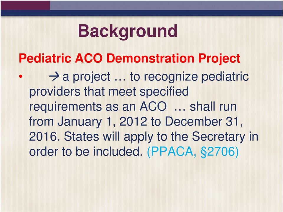 as an ACO shall run from January 1, 2012 to December 31, 2016.