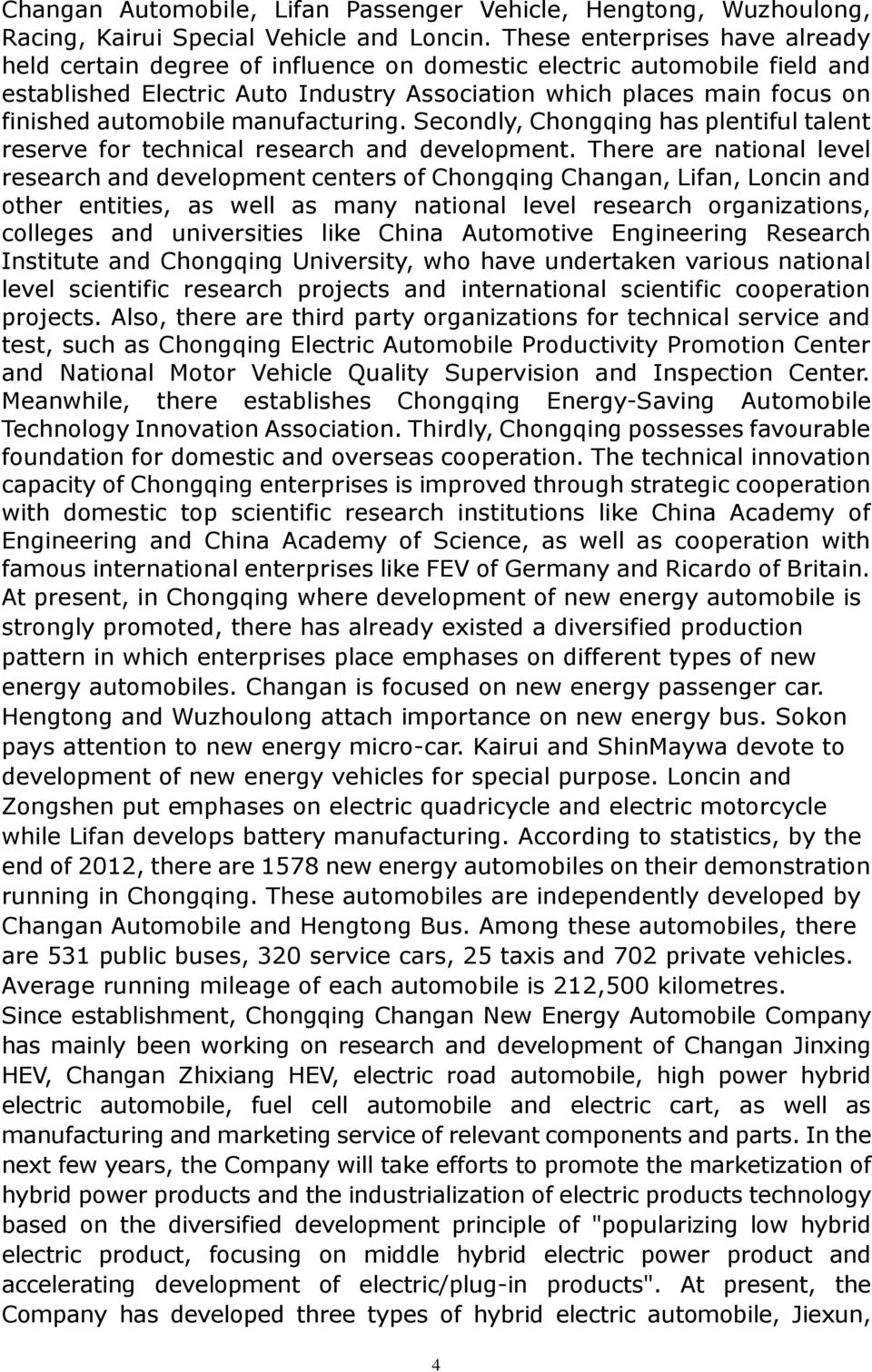 Secondly, Chongqing has plentiful talent reserve for technical research and development.
