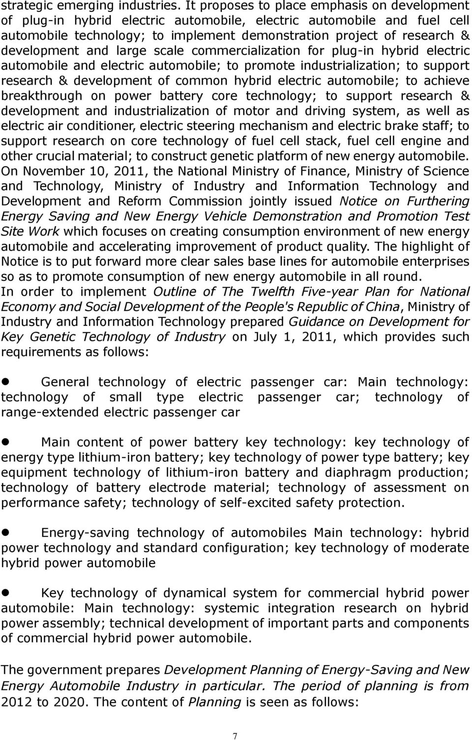 commercialization for plug-in hybrid electric and electric ; to promote industrialization; to support research & development of common hybrid electric ; to achieve breakthrough on power battery core