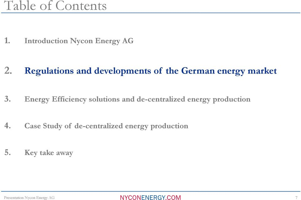 Energy Efficiency solutions and de-centralized energy