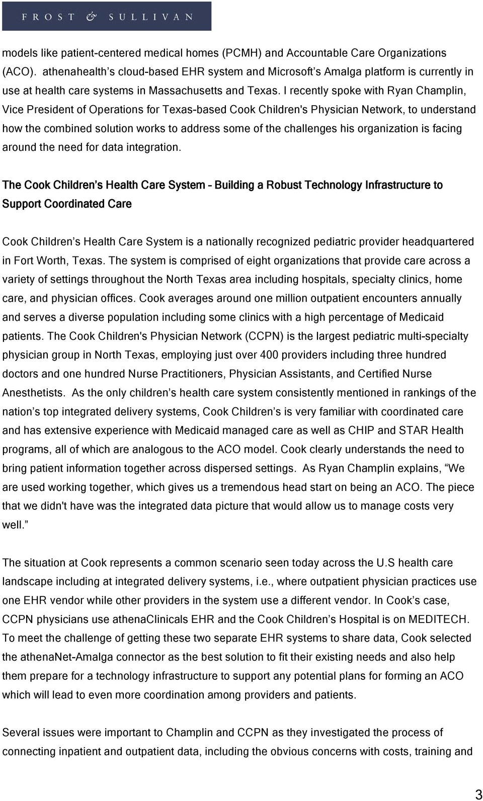 I recently spoke with Ryan Champlin, Vice President of Operations for Texas-based Cook Children's Physician Network, to understand how the combined solution works to address some of the challenges