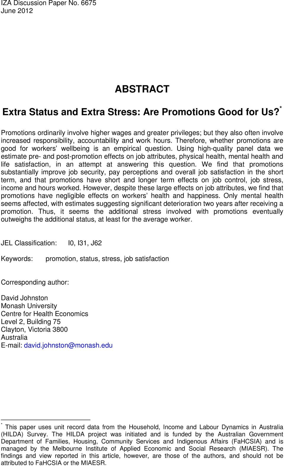 Therefore, whether promotions are good for workers wellbeing is an empirical question.