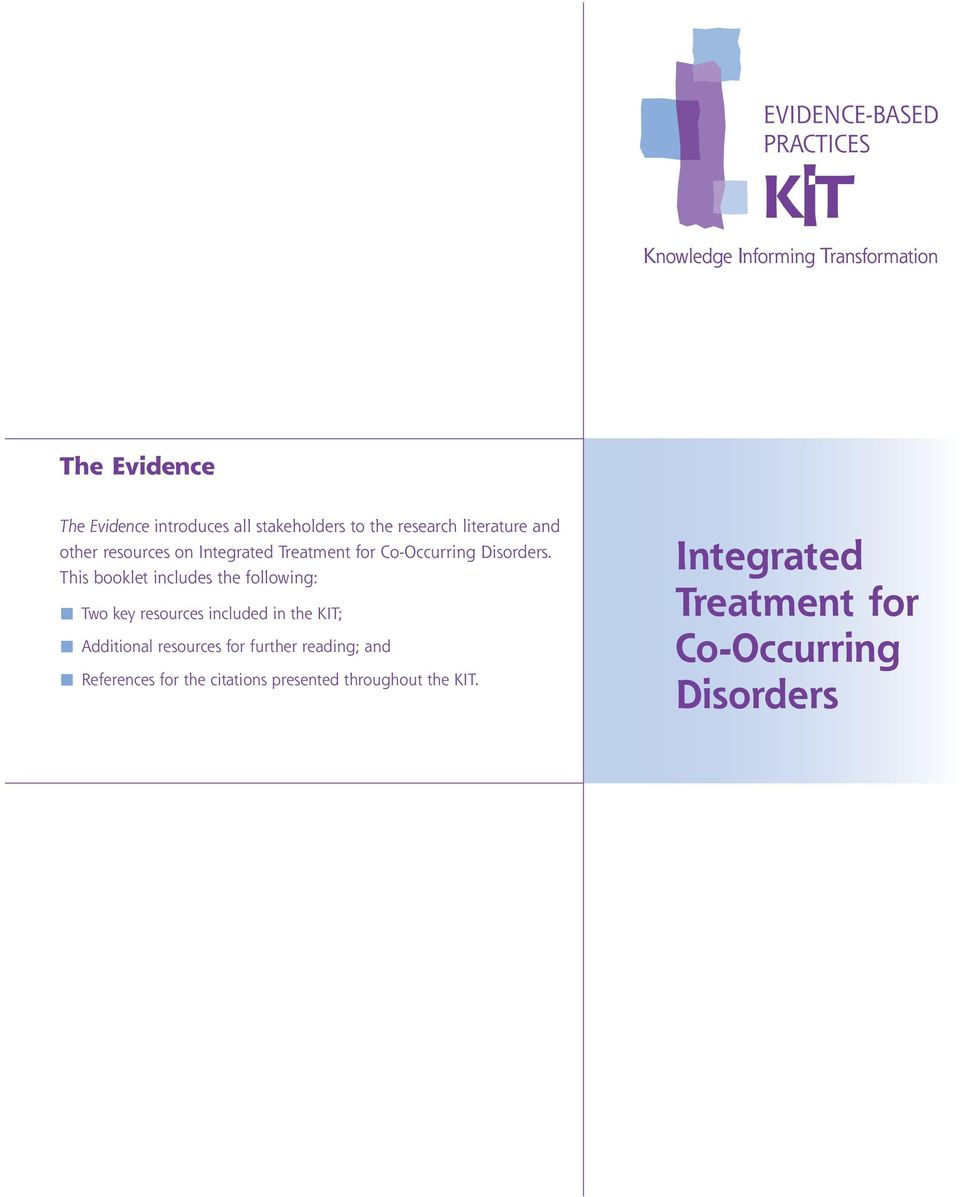 This booklet includes the following: Two key resources included in the KIT; Additional