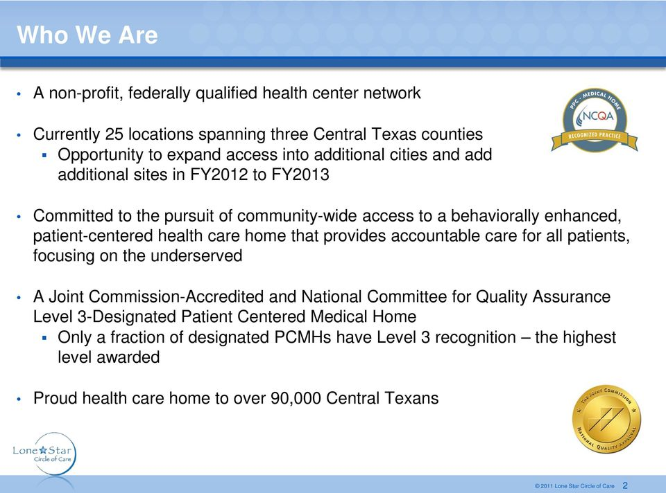 home that provides accountable care for all patients, focusing on the underserved A Joint Commission-Accredited and National Committee for Quality Assurance Level