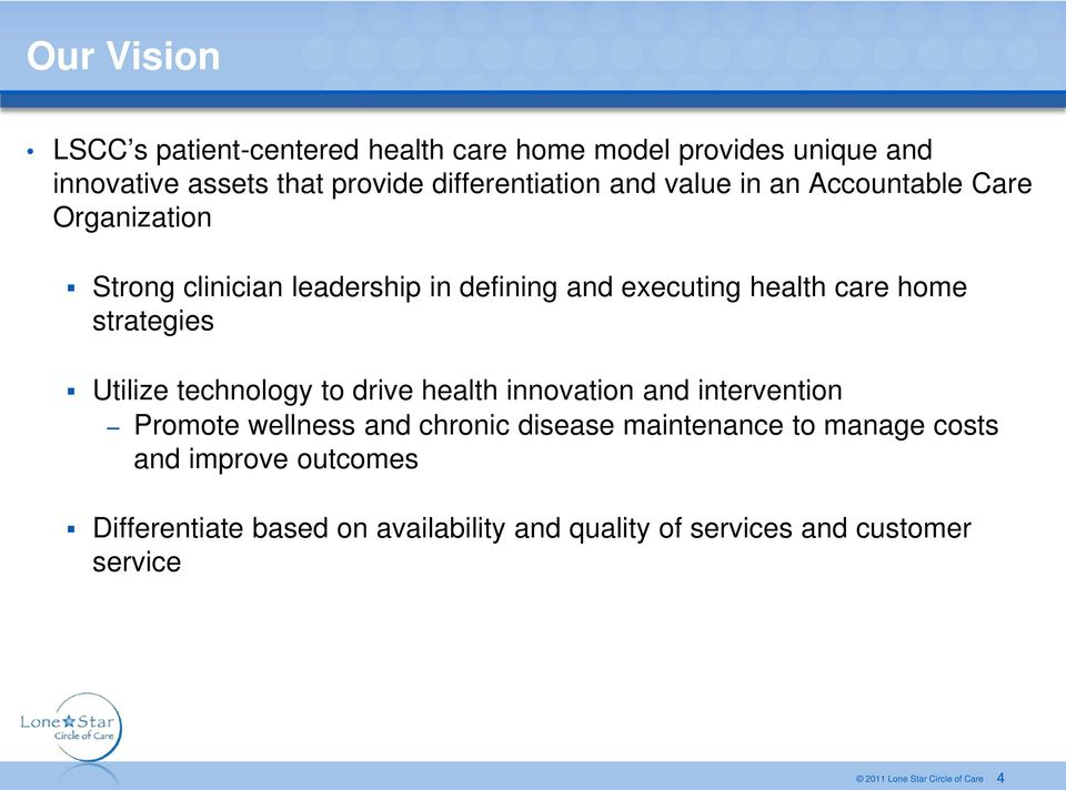 health care home strategies Utilize technology to drive health innovation and intervention Promote wellness and chronic