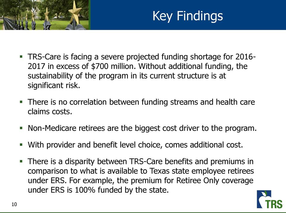 There is no correlation between funding streams and health care claims costs. Non-Medicare retirees are the biggest cost driver to the program.
