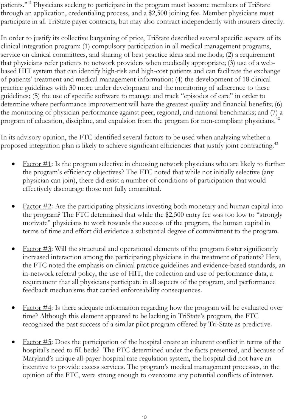In order to justify its collective bargaining of price, TriState described several specific aspects of its clinical integration program: (1) compulsory participation in all medical management