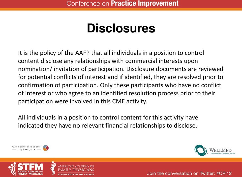 Disclosure documents are reviewed for potential conflicts of interest and if identified, they are resolved prior to confirmation of participation.