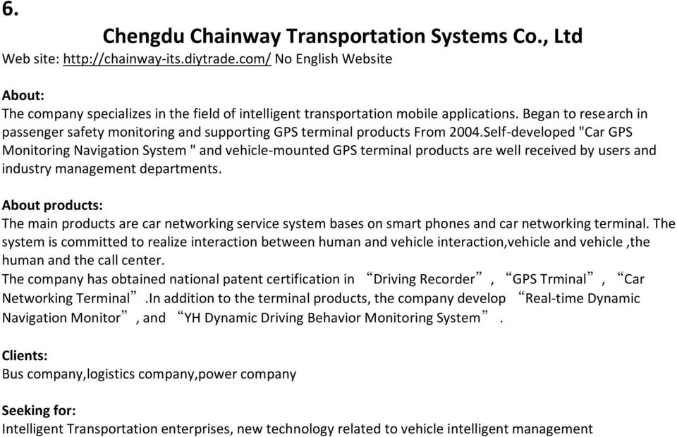 Began to research in passenger safety monitoring and supporting GPS terminal products From 2004.