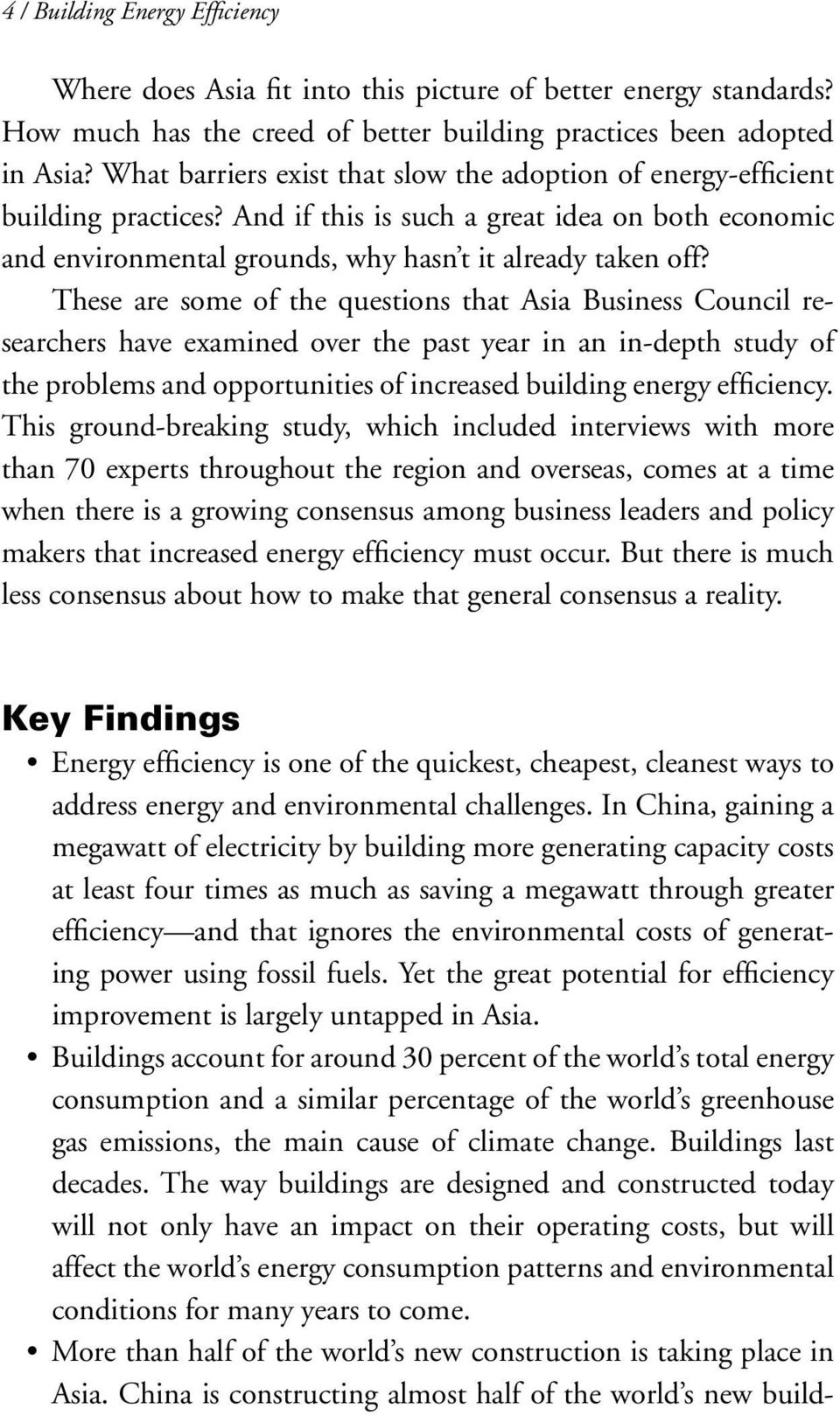 These are some of the questions that Asia Business Council researchers have examined over the past year in an in-depth study of the problems and opportunities of increased building energy efficiency.