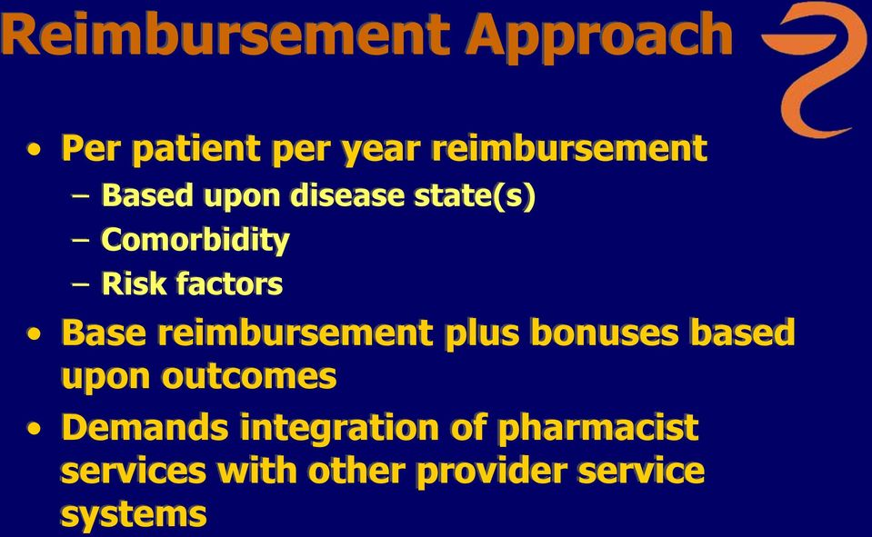 reimbursement plus bonuses based upon outcomes Demands