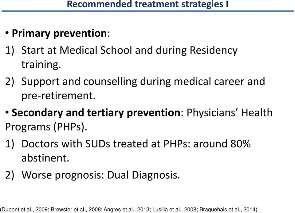 Secondary and tertiary prevention: Physicians Health Programs (PHPs).