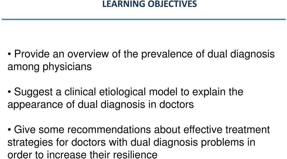 diagnosis in doctors Give some recommendations about effective treatment