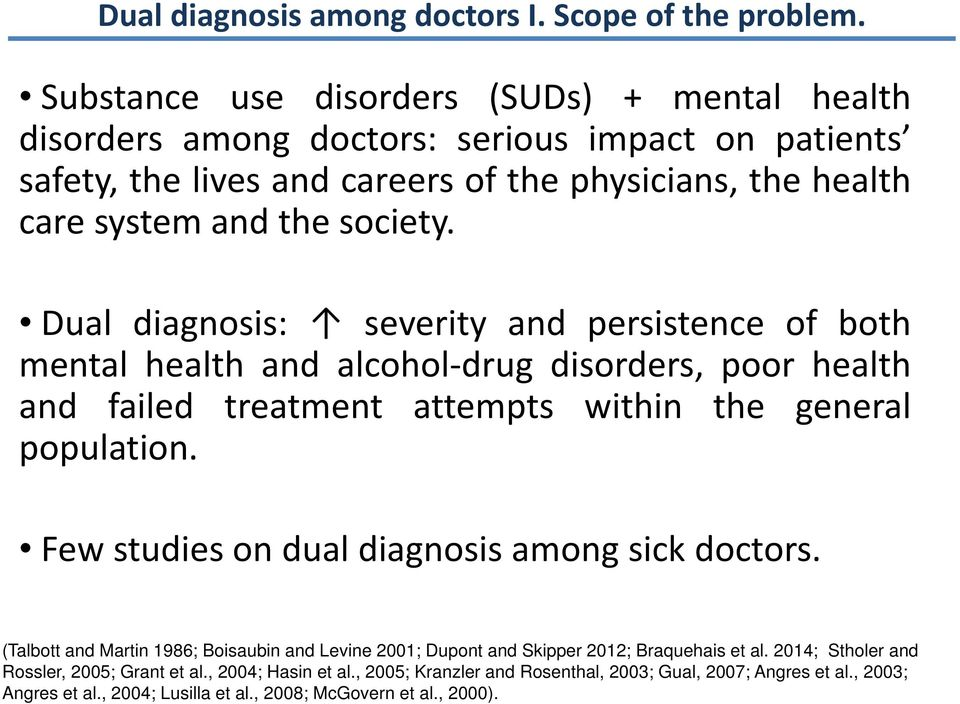 Dual diagnosis: severity and persistence of both mental health and alcohol drug disorders, poor health and failed treatment attempts within the general population.