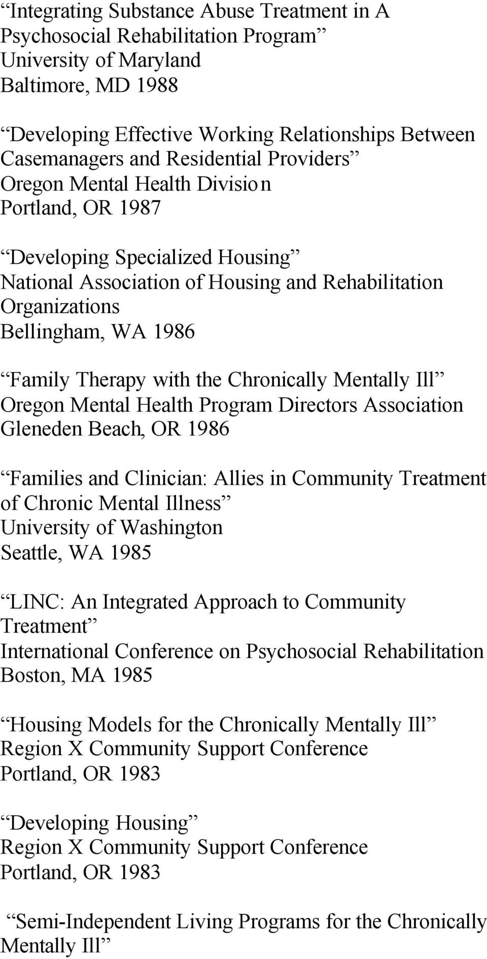 Chronically Mentally Ill Oregon Mental Health Program Directors Association Gleneden Beach, OR 1986 Families and Clinician: Allies in Community Treatment of Chronic Mental Illness University of