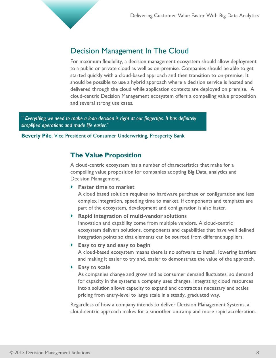 It should be possible to use a hybrid approach where a decision service is hosted and delivered through the cloud while application contexts are deployed on premise.