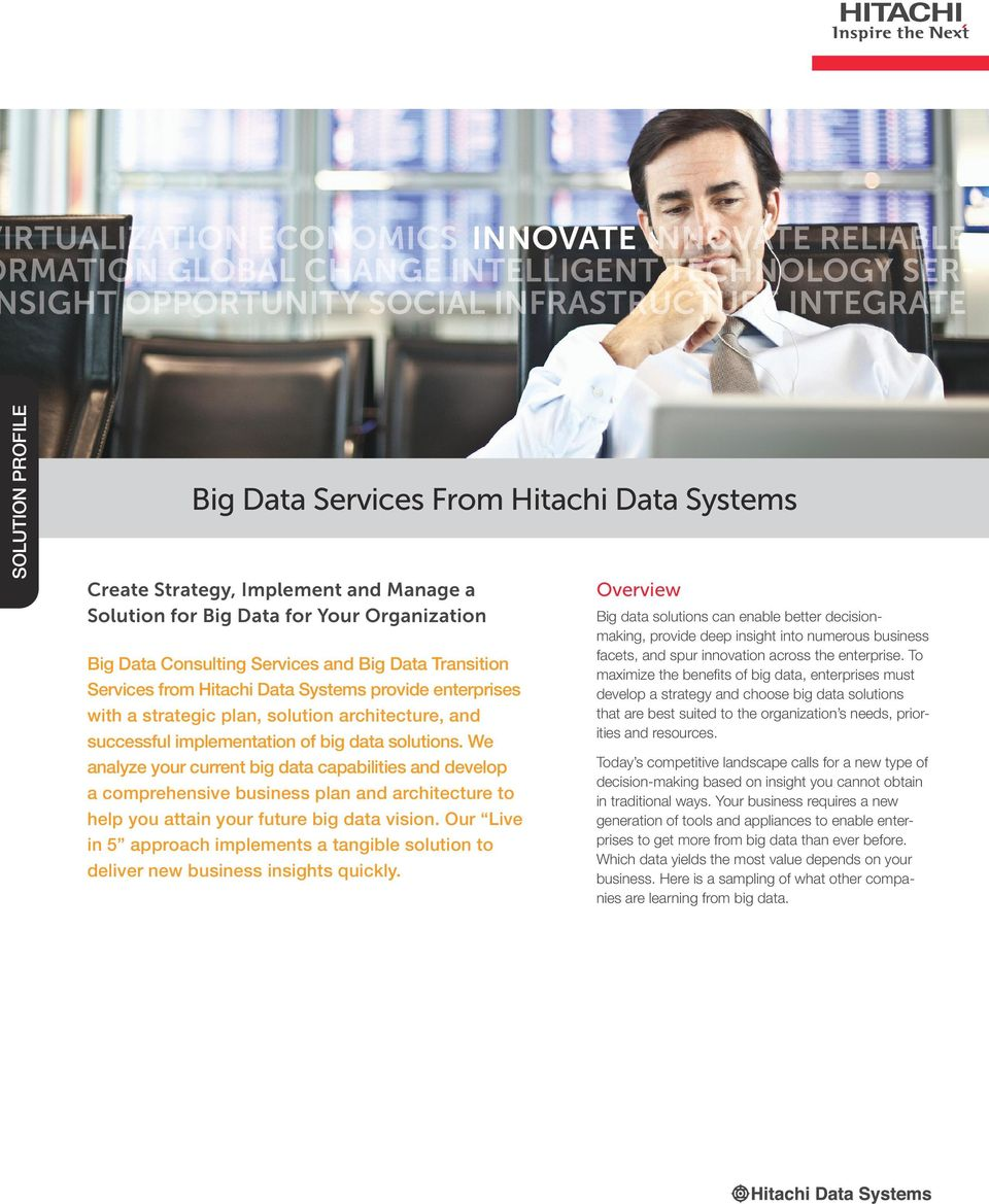 We analyze your current big data capabilities and develop a comprehensive business plan and architecture to help you attain your future big data vision.