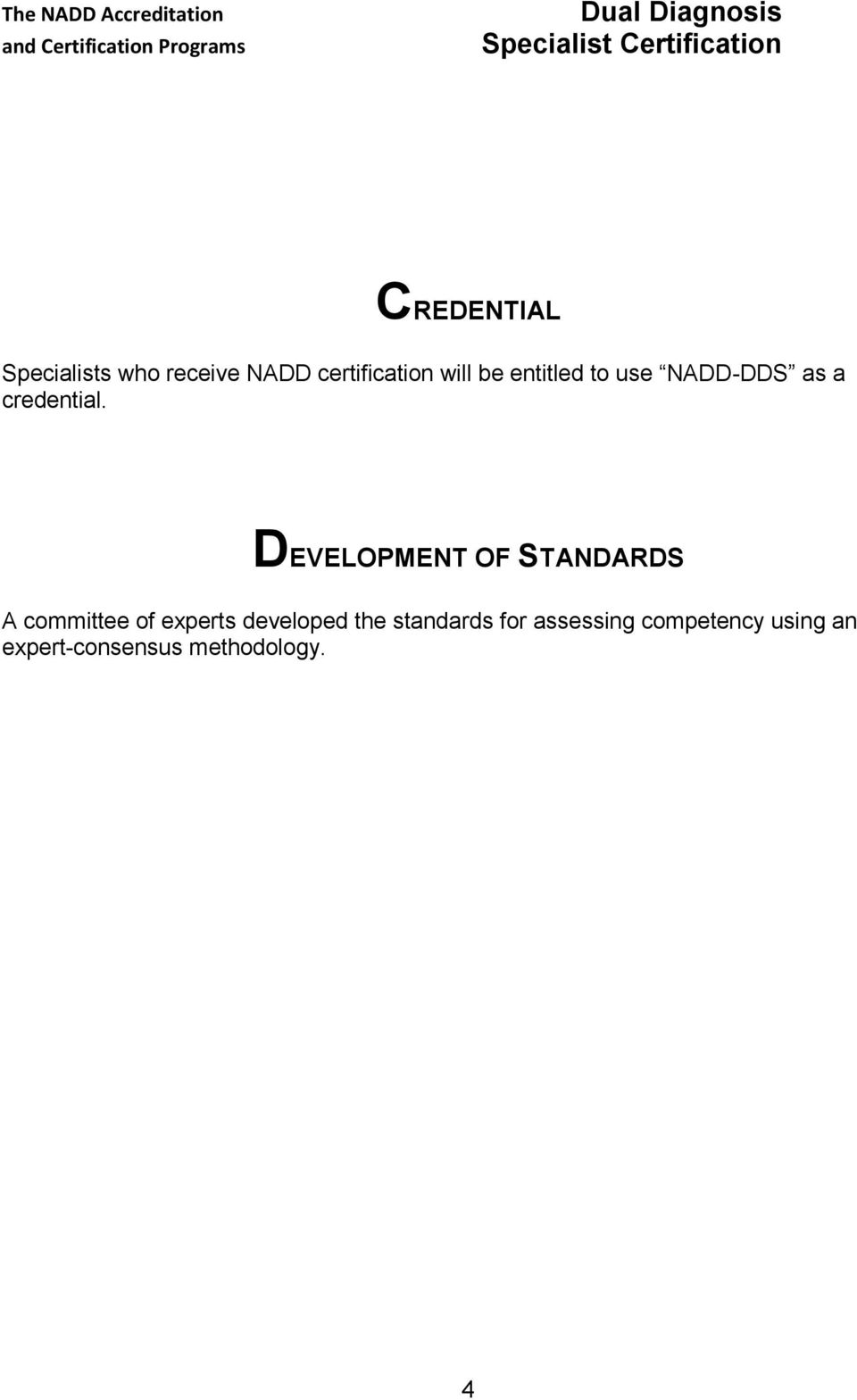 DEVELOPMENT OF STANDARDS A committee of experts developed