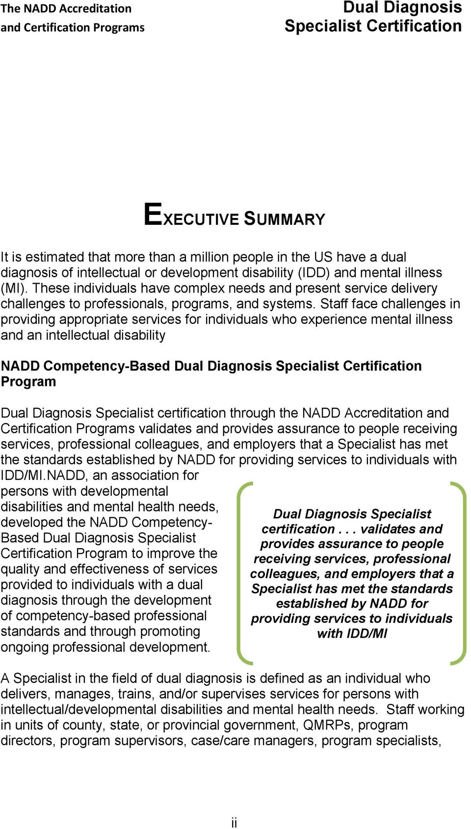 Staff face challenges in providing appropriate services for individuals who experience mental illness and an intellectual disability NADD Competency-Based Program Specialist certification through the
