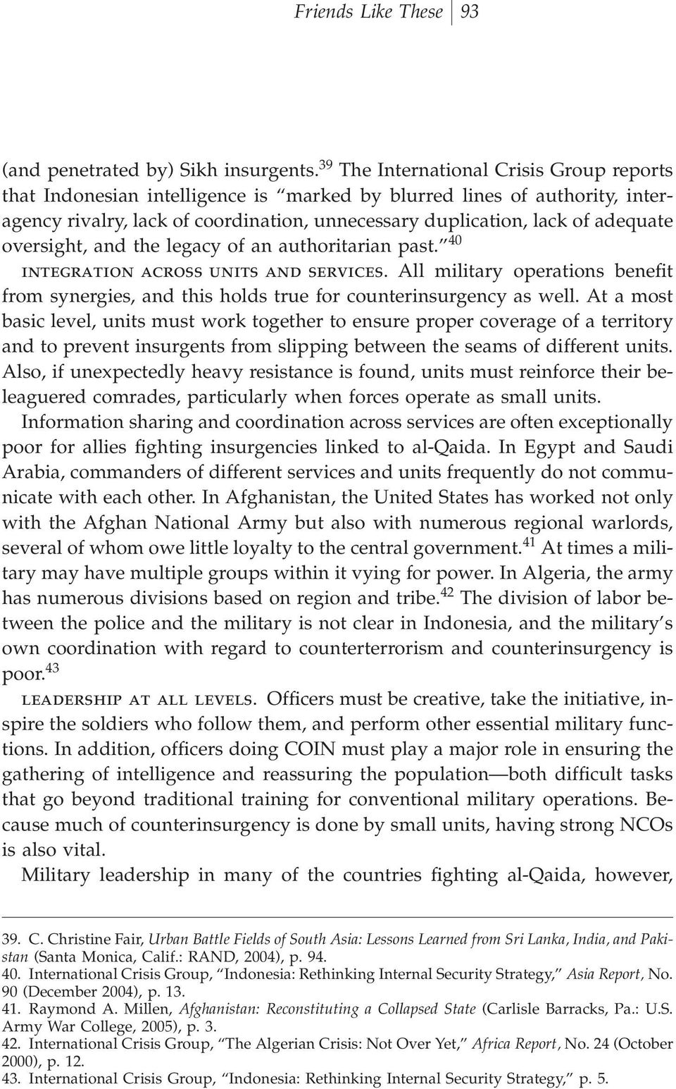 oversight, and the legacy of an authoritarian past. 40 integration across units and services. All military operations beneªt from synergies, and this holds true for counterinsurgency as well.