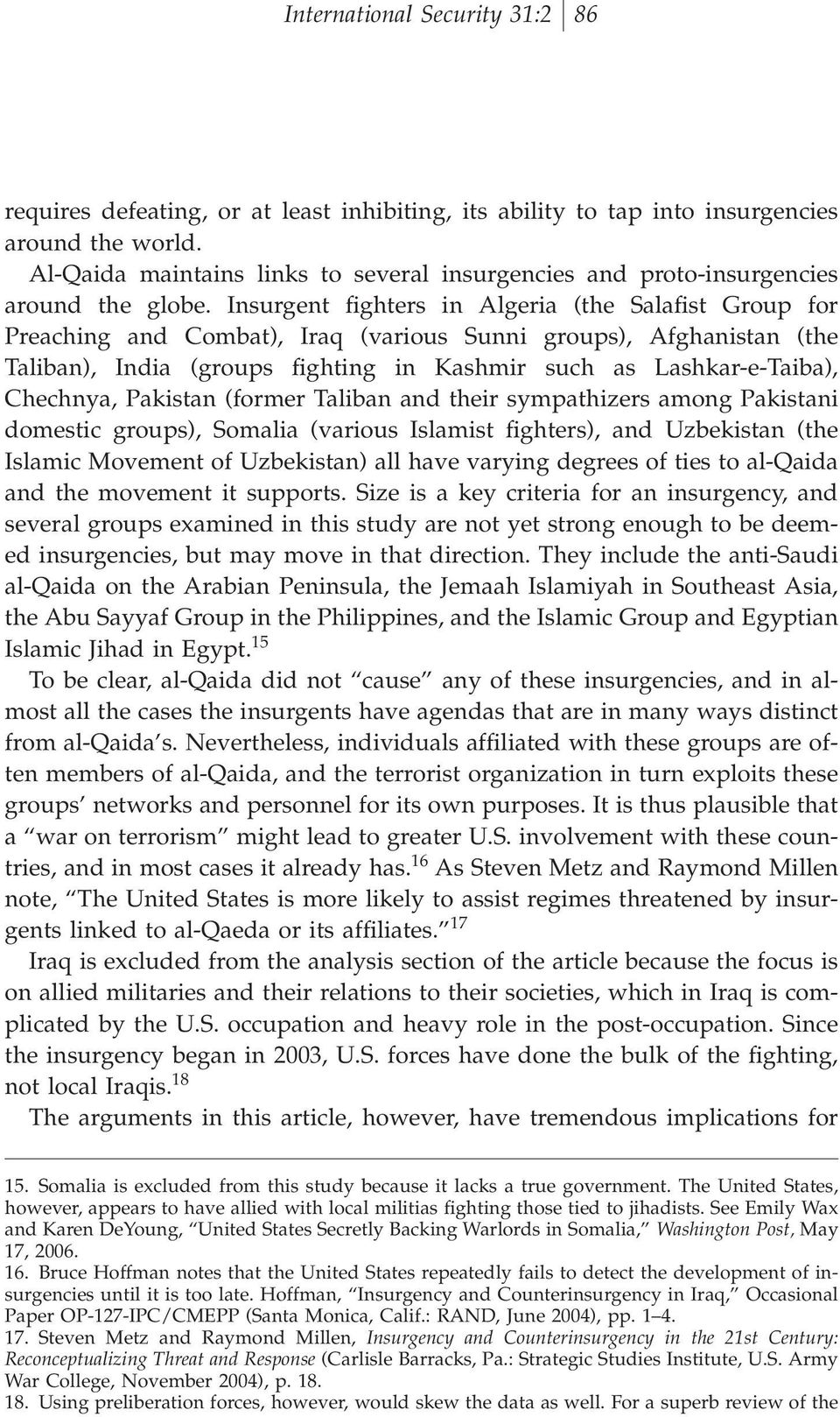 Insurgent ªghters in Algeria (the Salaªst Group for Preaching and Combat), Iraq (various Sunni groups), Afghanistan (the Taliban), India (groups ªghting in Kashmir such as Lashkar-e-Taiba), Chechnya,