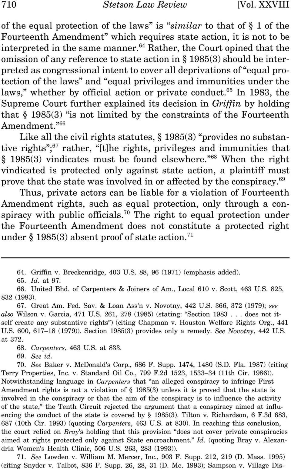 .. does not itself create any substantive rights ) (citing Chapman v. Houston Welfare Rights Org., 441 U.S. 600, 617 18 (1979)). Section 1985(3) provides only a remedy. See Novotny, 442 U.S. at 372.