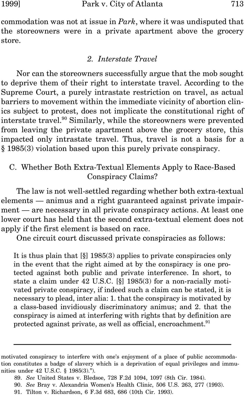 According to the Supreme Court, a purely intrastate restriction on travel, as actual barriers to movement within the immediate vicinity of abortion clinics subject to protest, does not implicate the