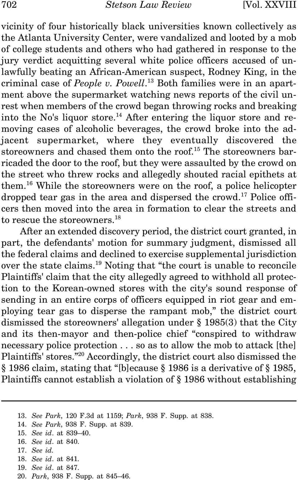 response to the jury verdict acquitting several white police officers accused of unlawfully beating an African-American suspect, Rodney King, in the criminal case of People v. Powell.