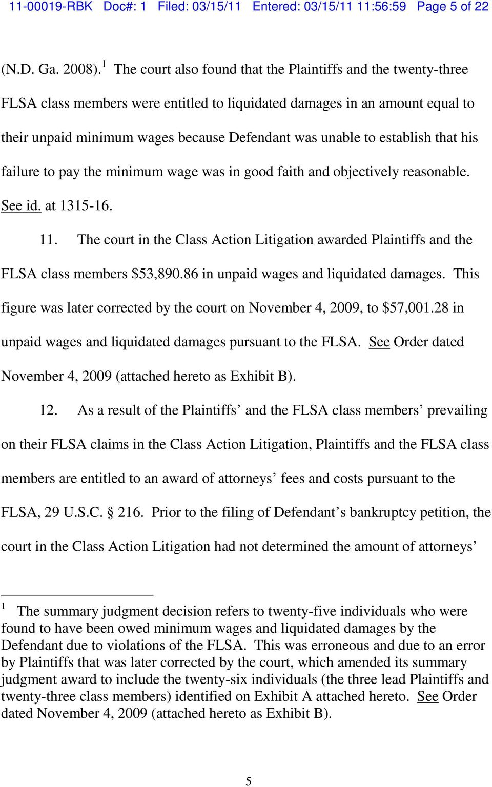 establish that his failure to pay the minimum wage was in good faith and objectively reasonable. See id. at 1315-16. 11.