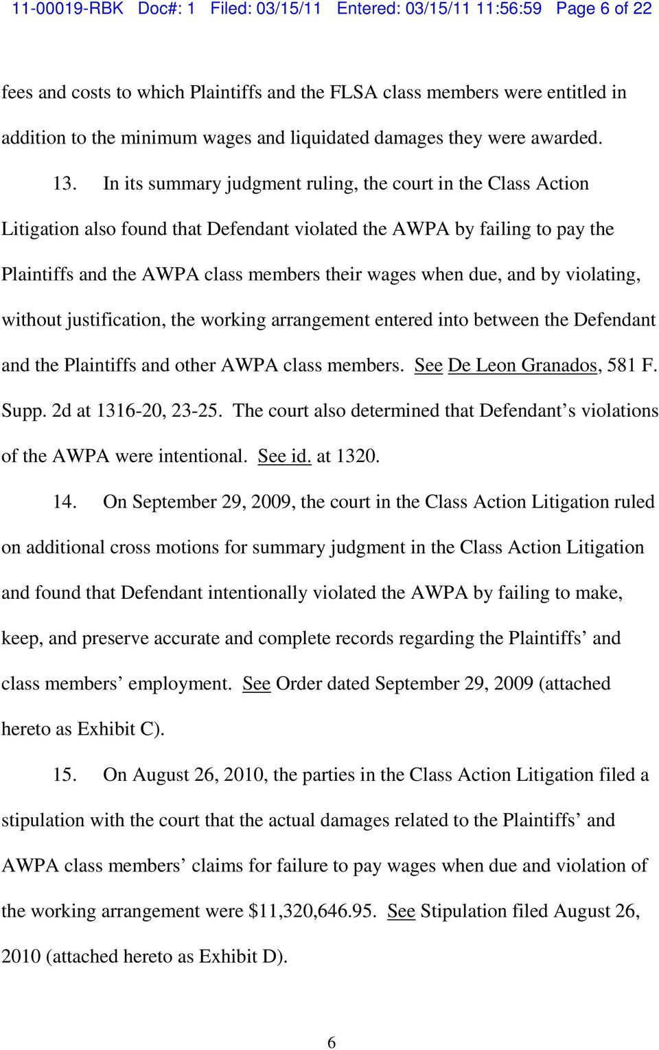 In its summary judgment ruling, the court in the Class Action Litigation also found that Defendant violated the AWPA by failing to pay the Plaintiffs and the AWPA class members their wages when due,