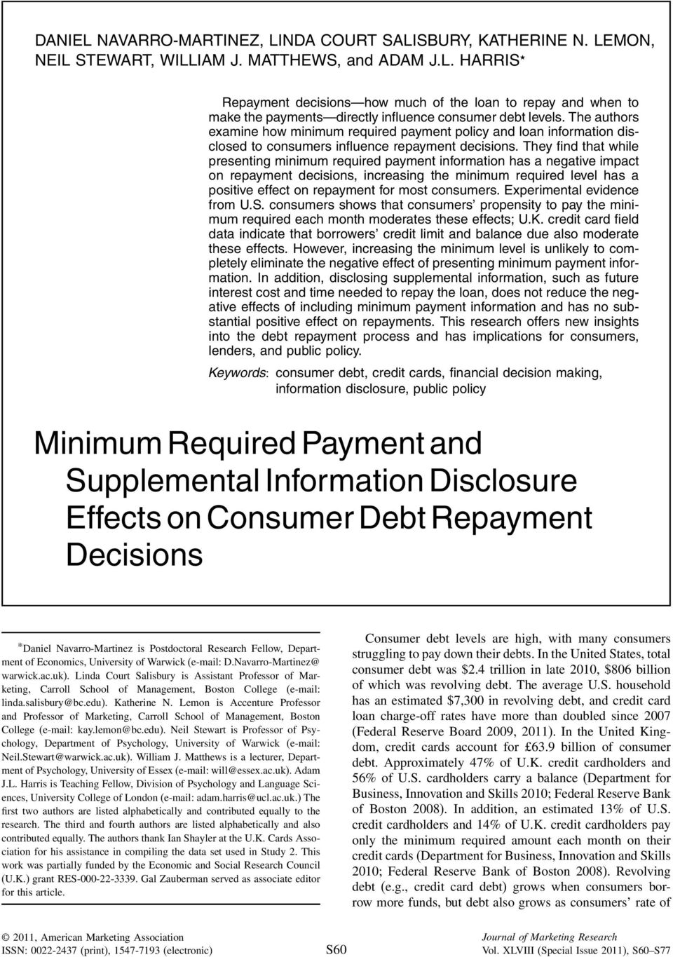 Tey find tat wie presenting minimum required payment information as a negative impact on repayment decisions, increasing te minimum required eve as a positive effect on repayment for most consumers.
