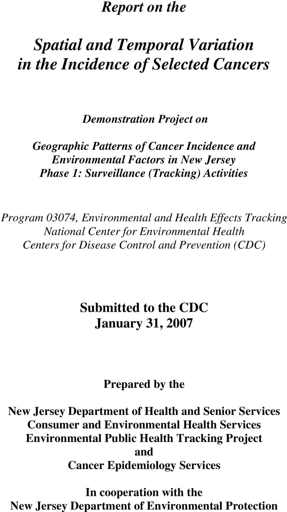 Centers for Disease Control and Prevention (CDC) Submitted to the CDC January 31, 2007 Prepared by the New Jersey Department of Health and Senior Services Consumer and