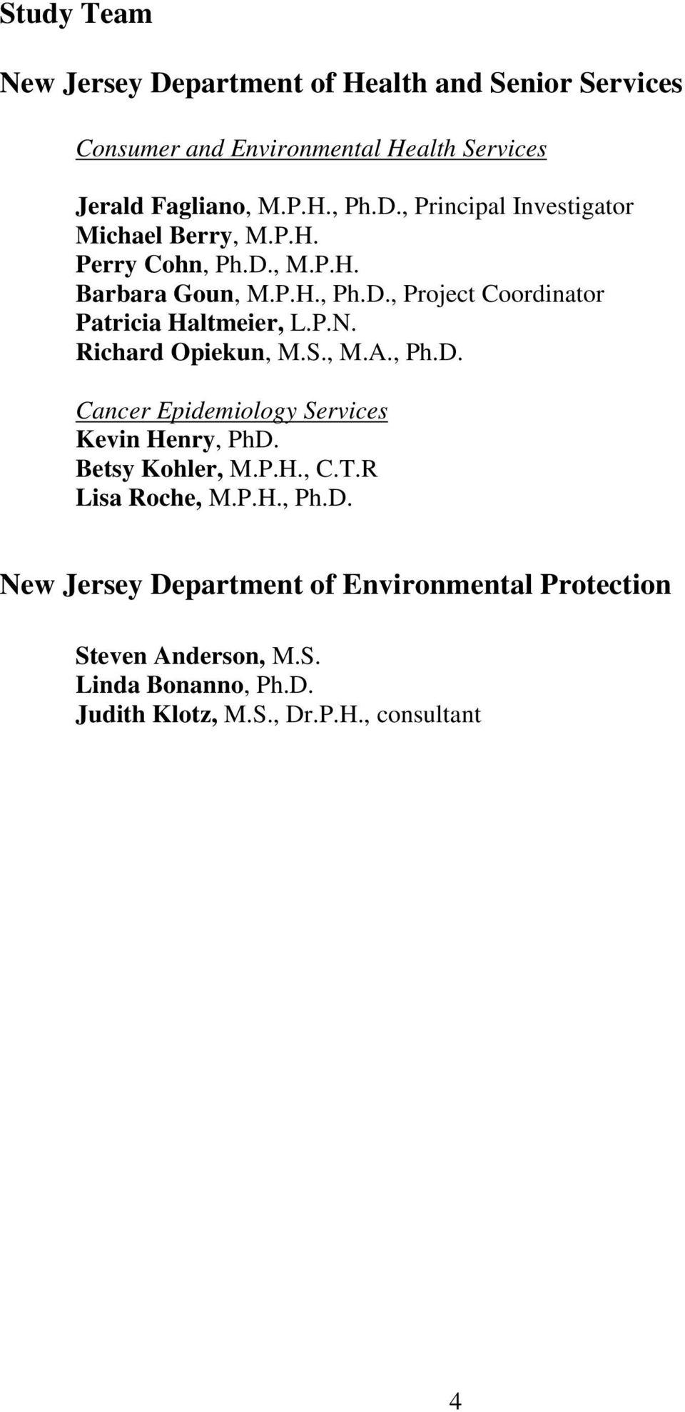 Betsy Kohler, M.P.H., C.T.R Lisa Roche, M.P.H., Ph.D. New Jersey Department of Environmental Protection Steven Anderson, M.S. Linda Bonanno, Ph.