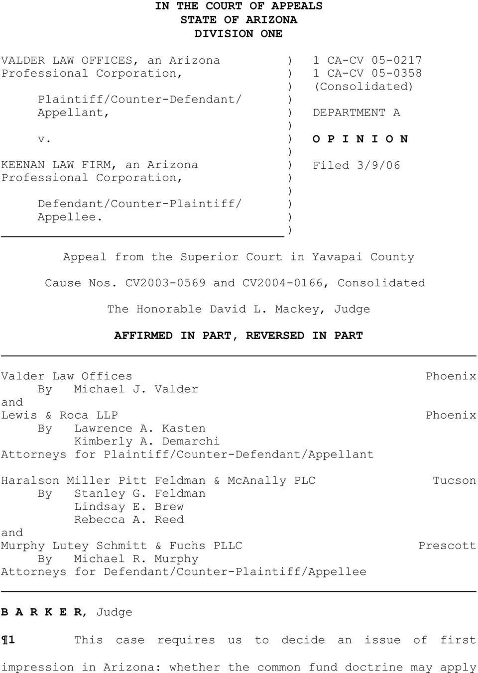 1 CA-CV 05-0217 1 CA-CV 05-0358 (Consolidated DEPARTMENT A O P I N I O N Filed 3/9/06 Appeal from the Superior Court in Yavapai County Cause Nos.