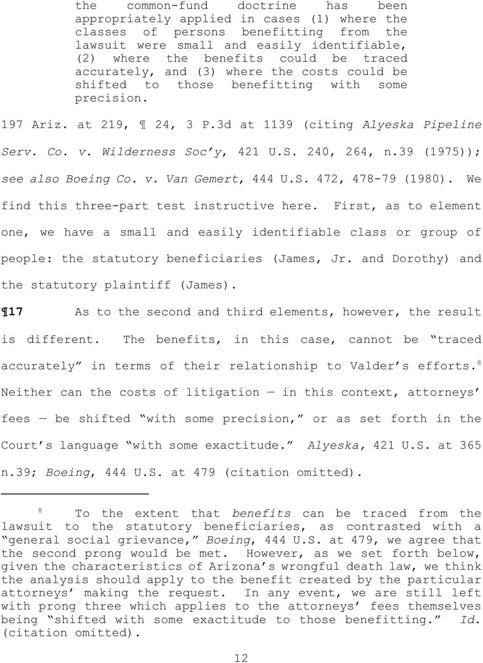 39 (1975; see also Boeing Co. v. Van Gemert, 444 U.S. 472, 478-79 (1980. We find this three-part test instructive here.