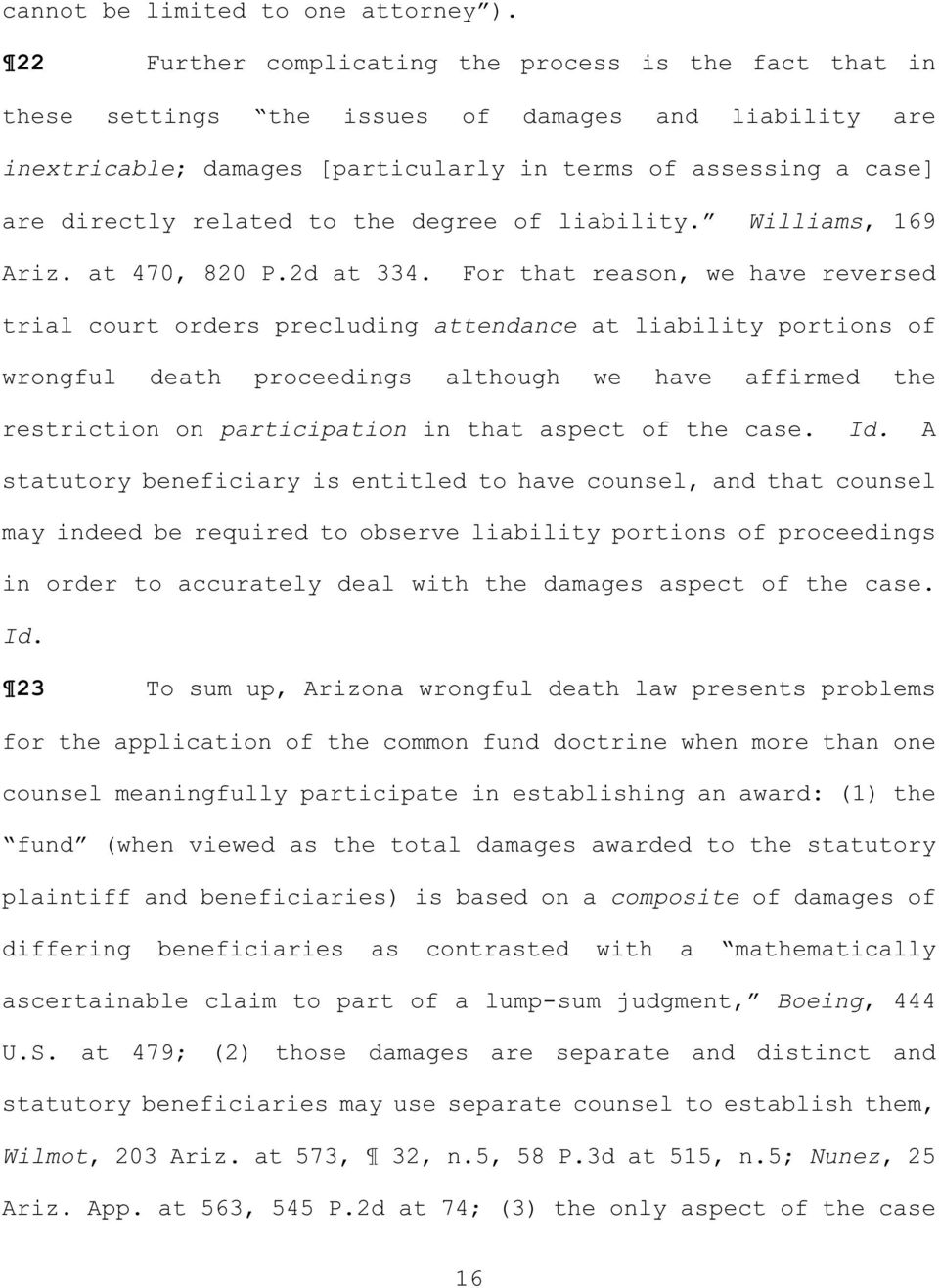 to the degree of liability. Williams, 169 Ariz. at 470, 820 P.2d at 334.