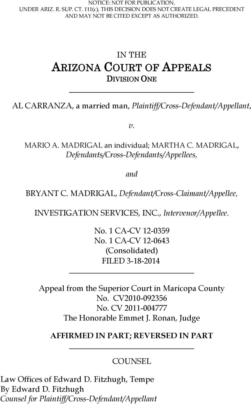 MADRIGAL, Defendants/Cross-Defendants/Appellees, and BRYANT C. MADRIGAL, Defendant/Cross-Claimant/Appellee, INVESTIGATION SERVICES, INC., Intervenor/Appellee. No. 1 CA-CV 12-0359 No.