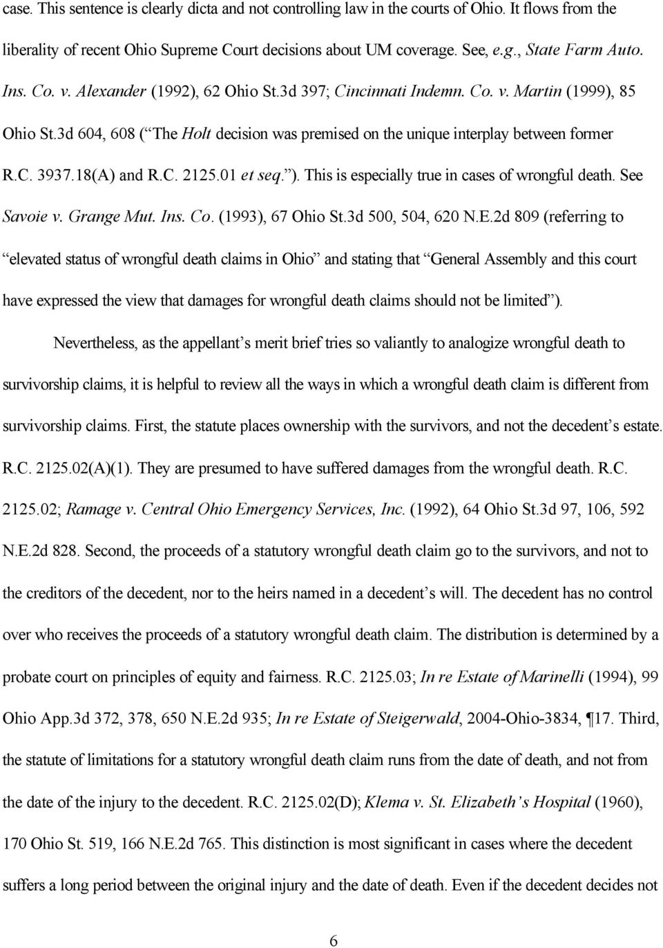 18(A) and R.C. 2125.01 et seq. ). This is especially true in cases of wrongful death. See Savoie v. Grange Mut. Ins. Co. (1993), 67 Ohio St.3d 500, 504, 620 N.E.