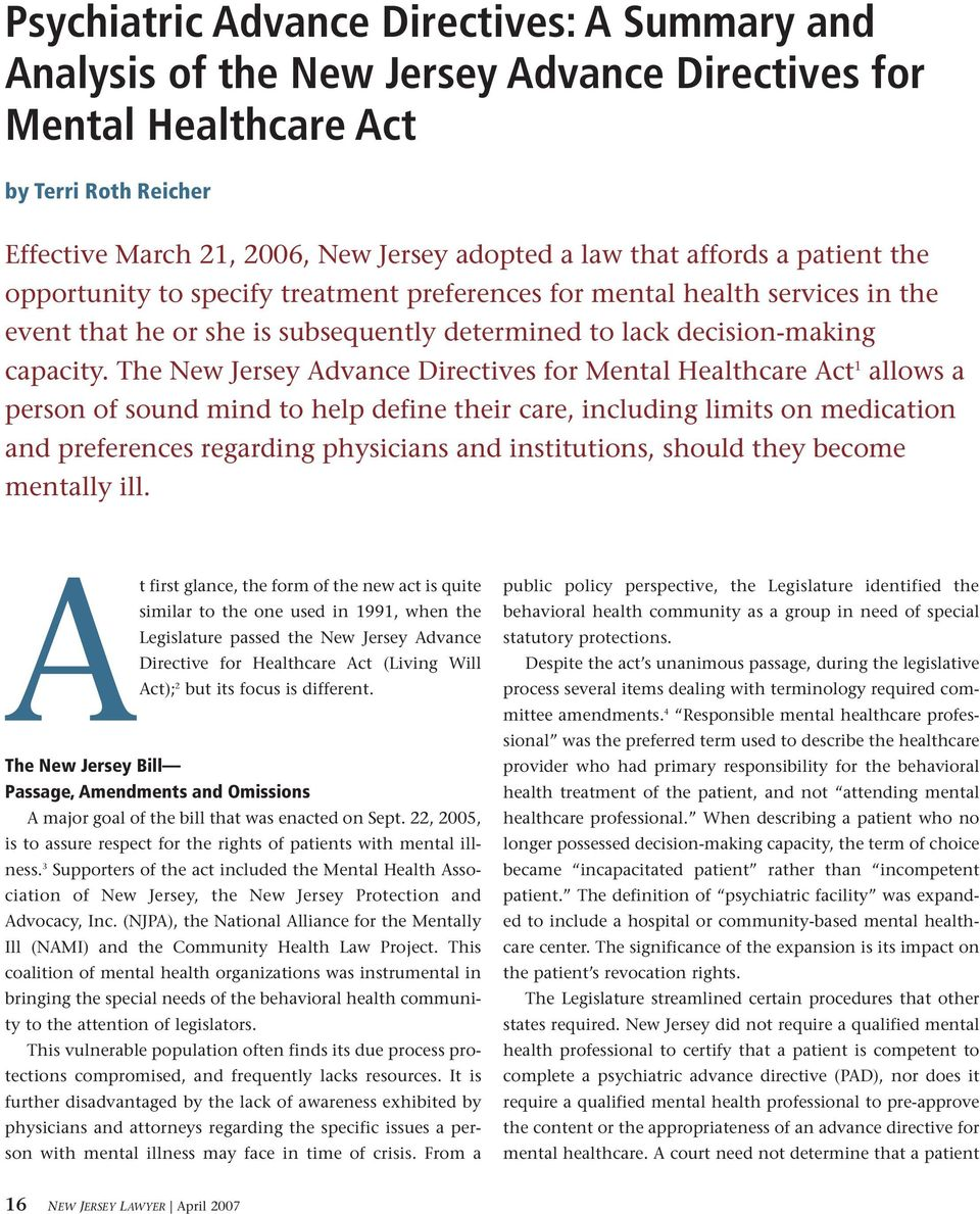 The New Jersey Advance Directives for Mental Healthcare Act 1 allows a person of sound mind to help define their care, including limits on medication and preferences regarding physicians and