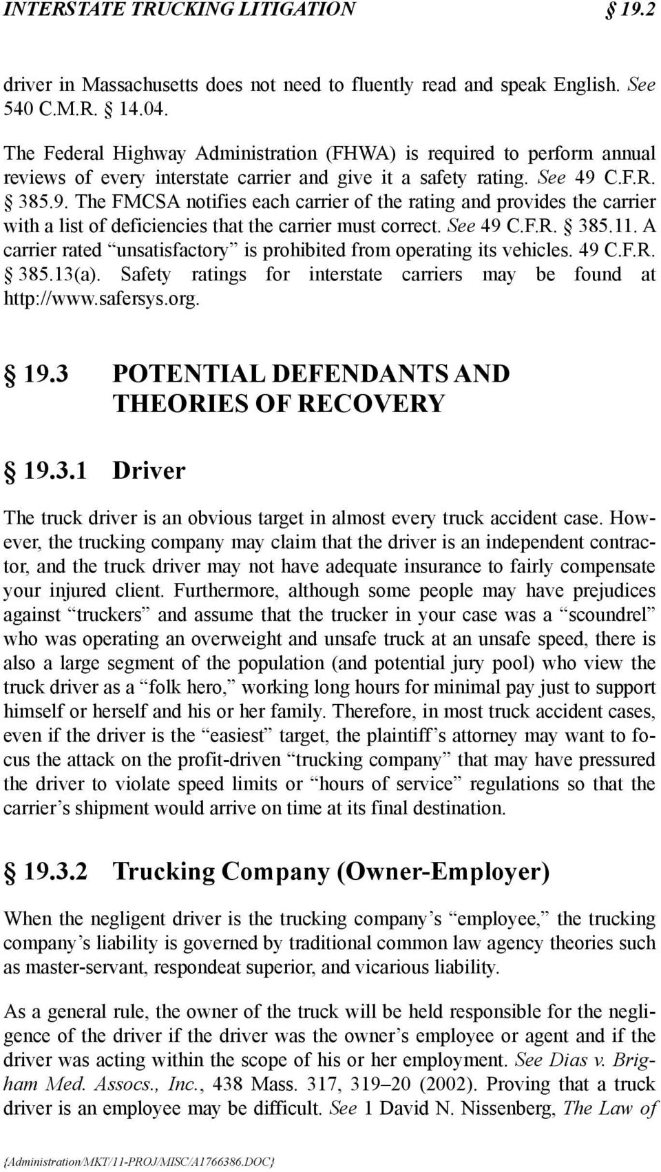 C.F.R. 385.9. The FMCSA notifies each carrier of the rating and provides the carrier with a list of deficiencies that the carrier must correct. See 49 C.F.R. 385.11.