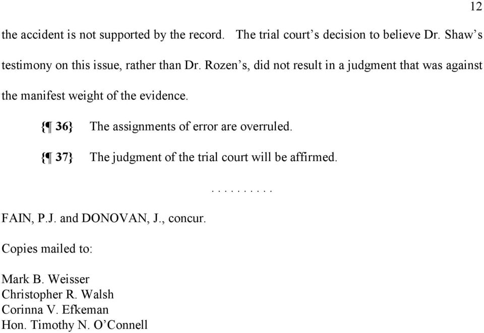 Rozen s, did not result in a judgment that was against the manifest weight of the evidence.