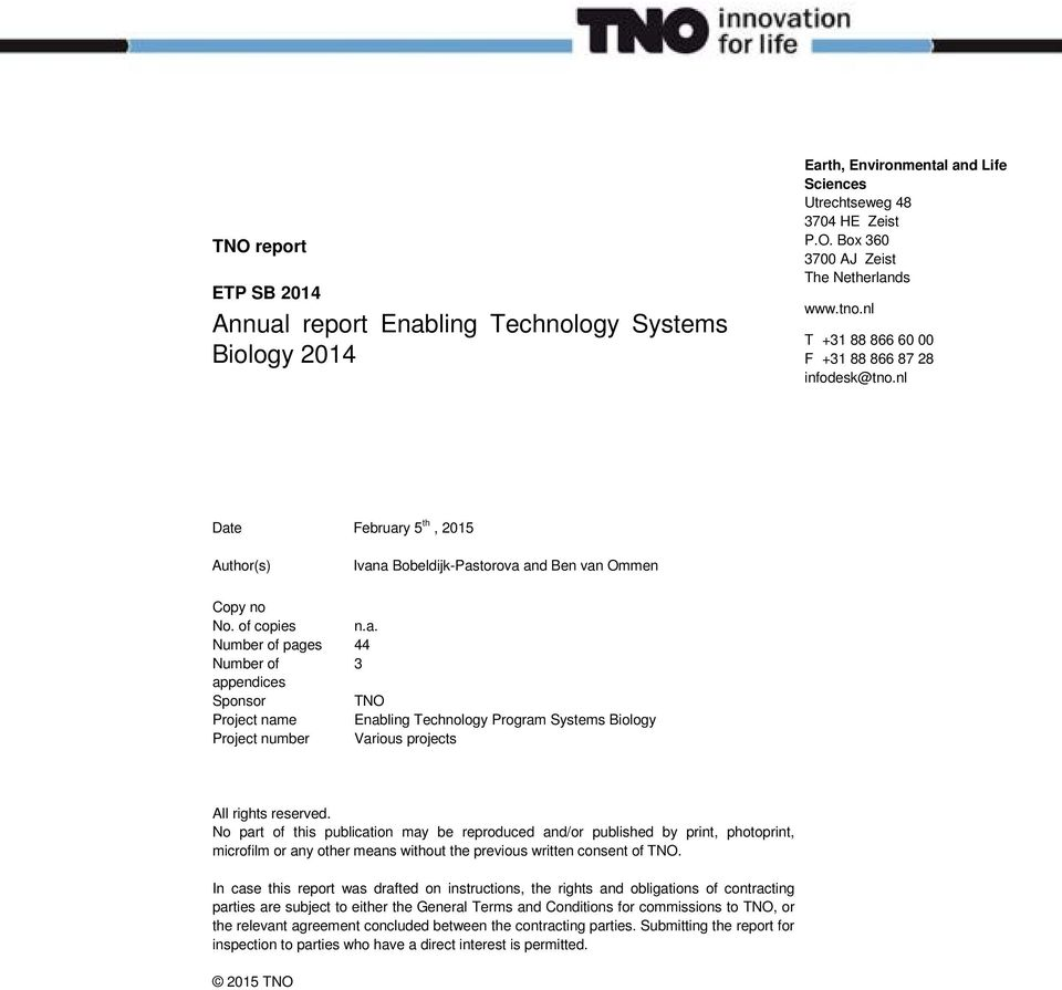 e February 5 th, 2015 Author(s) Ivana Bobeldijk-Pastorova and Ben van Ommen Copy no No. of copies n.a. Number of pages 44 Number of 3 appendices Sponsor TNO Project name Enabling Technology Program Systems Biology Project number Various projects All rights reserved.