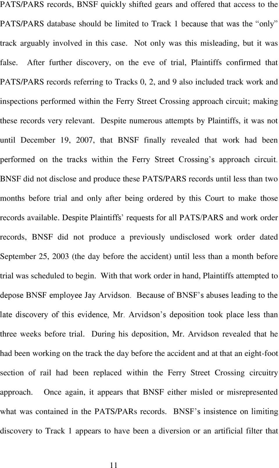 After further discovery, on the eve of trial, Plaintiffs confirmed that PATS/PARS records referring to Tracks 0, 2, and 9 also included track work and inspections performed within the Ferry Street