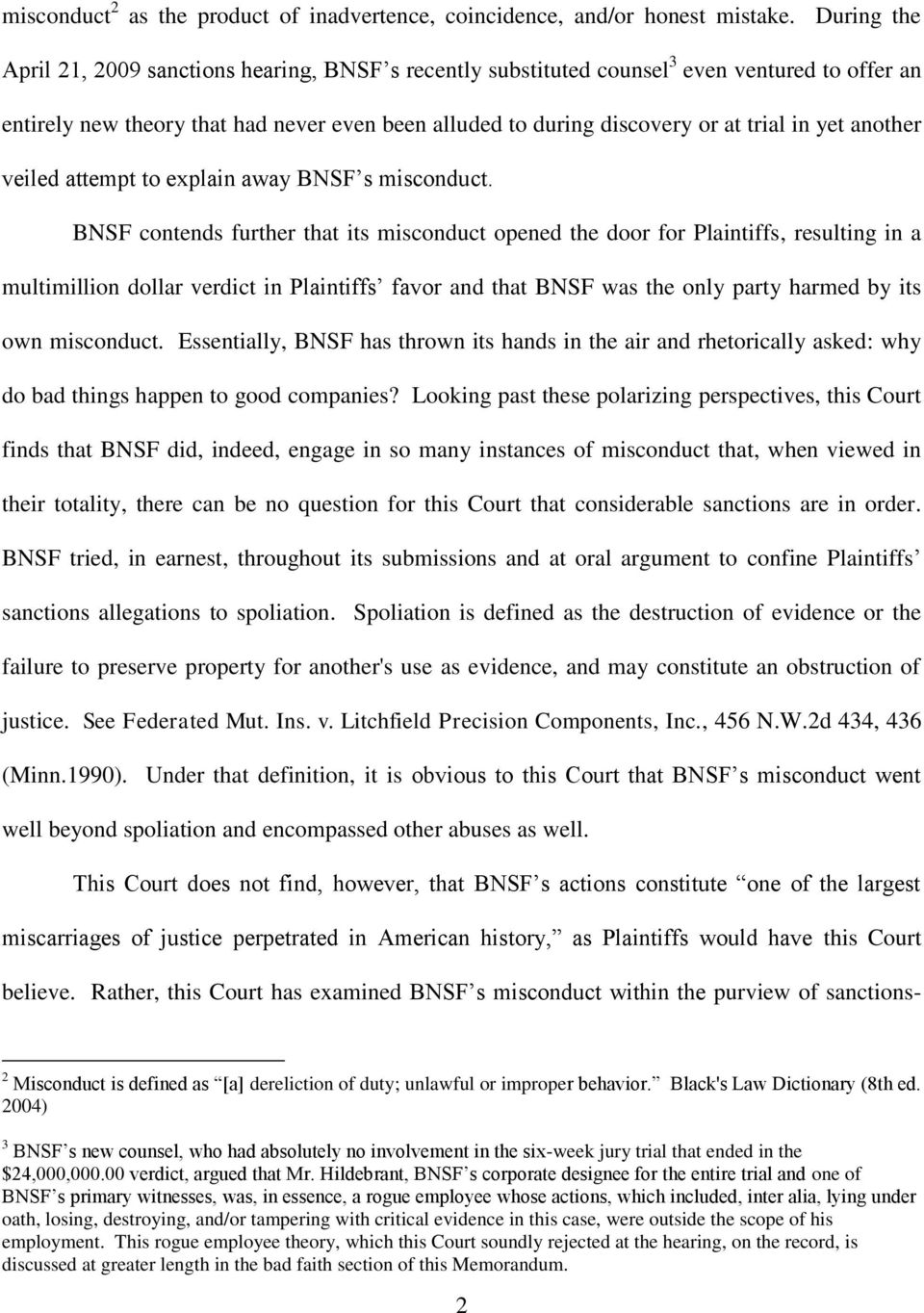 yet another veiled attempt to explain away BNSF s misconduct.